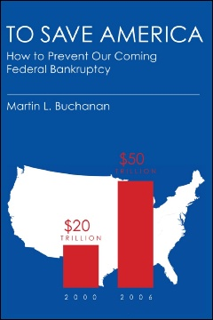 To Save America: How to Prevent Our Coming Federal Bankruptcy